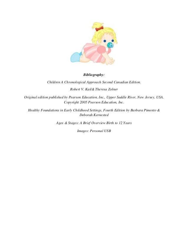Bibliography:              Children A Chronological Approach Second Canadian Edition.                             Robert V...