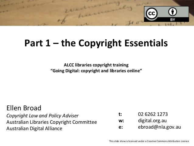 "Part 1 – the Copyright EssentialsALCC libraries copyright training""Going Digital: copyright and libraries online""Ellen Bro..."