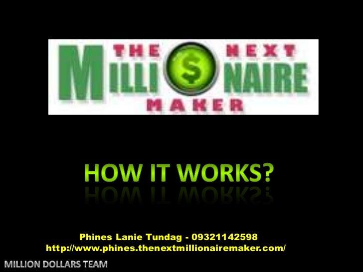 Phines Lanie Tundag - 09321142598http://www.phines.thenextmillionairemaker.com/