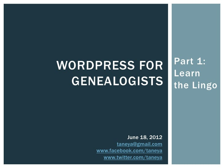 Part 1:WORDPRESS FOR                               Learn GENEALOGISTS                  the Lingo               June 18, 20...