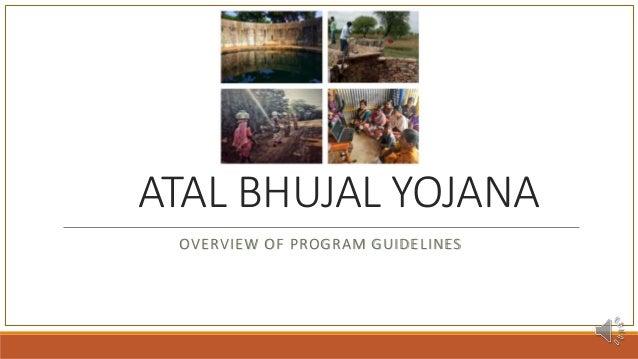 ATAL BHUJAL YOJANA OVERVIEW OF PROGRAM GUIDELINES