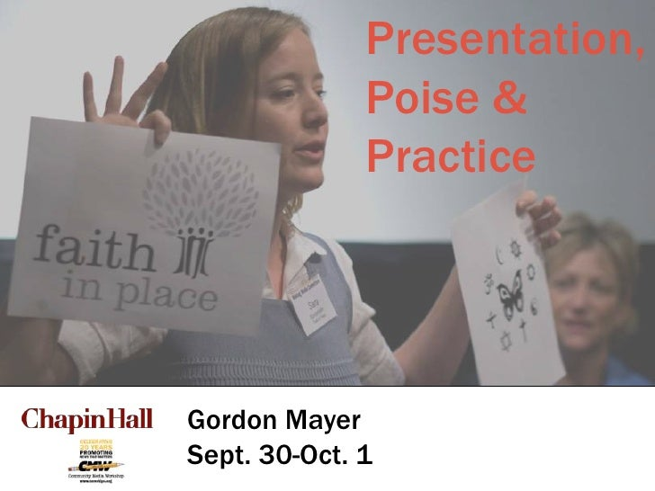 Presentation, Poise & Practice<br />Gordon Mayer<br />Sept. 30-Oct. 1<br />