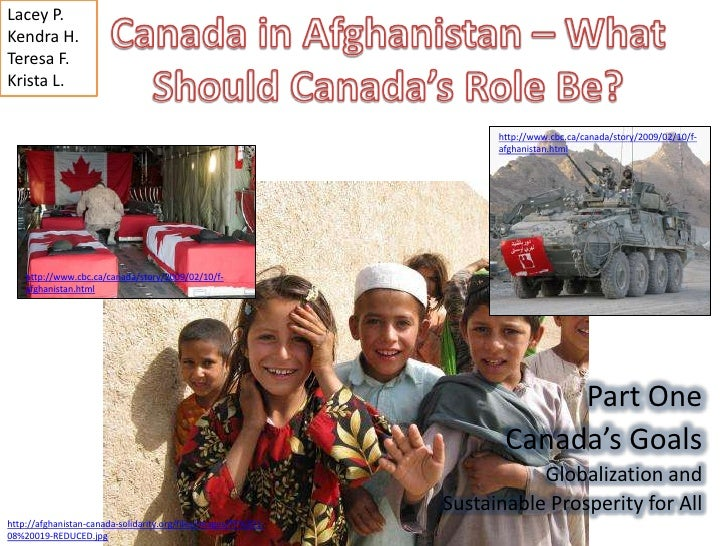 Canada in Afghanistan – What Should Canada's Role Be?<br />Lacey P.<br />Kendra H.<br />Teresa F.<br />Krista L.<br />http...