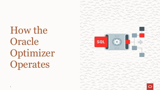 4 How the Oracle Optimizer Operates