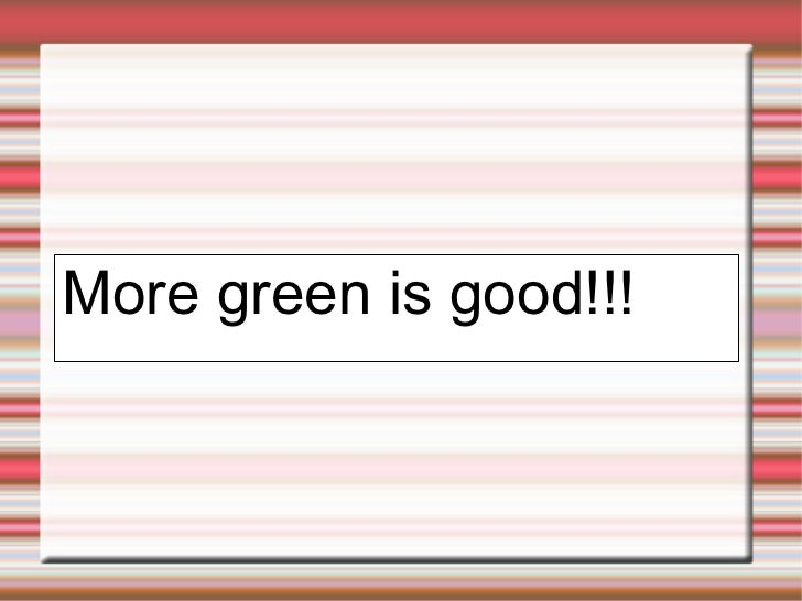 More green is good!!!