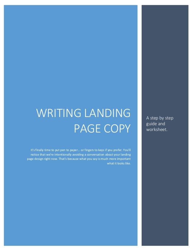 WRITING LANDING PAGE COPY It's finally time to put pen to paper... or fingers to keys if you prefer. You'll notice that we...