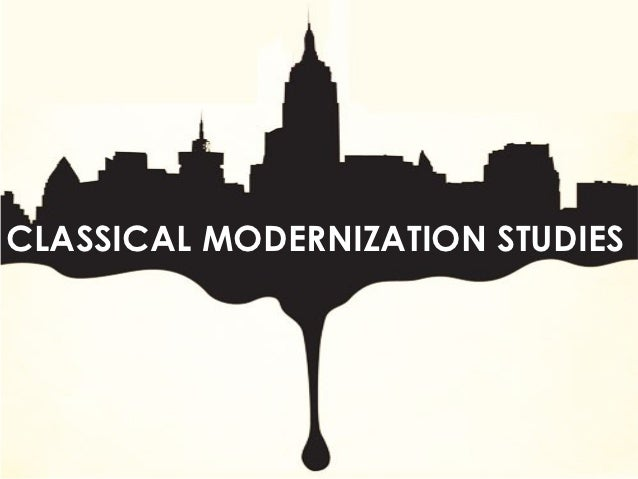 CLASSICAL MODERNIZATION STUDIES