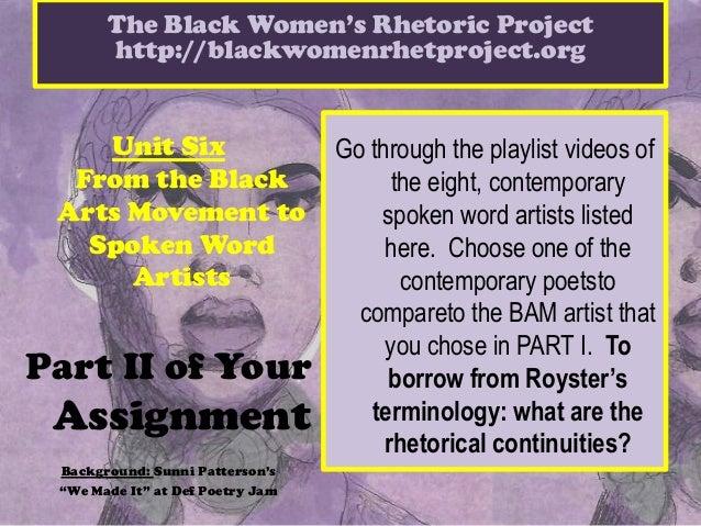 The Black Women's Rhetoric Project       http://blackwomenrhetproject.org    Unit Six                      Go through the ...