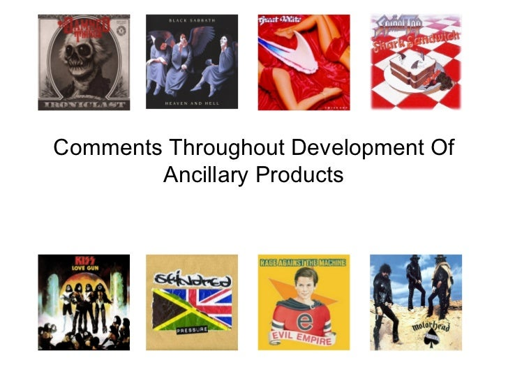Comments Throughout Development Of        Ancillary Products