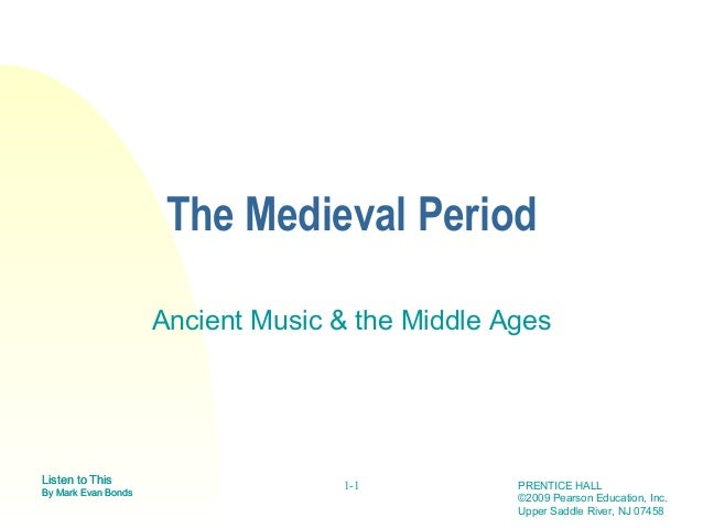 The Medieval Period                     Ancient Music & the Middle AgesListen to This                                   PR...