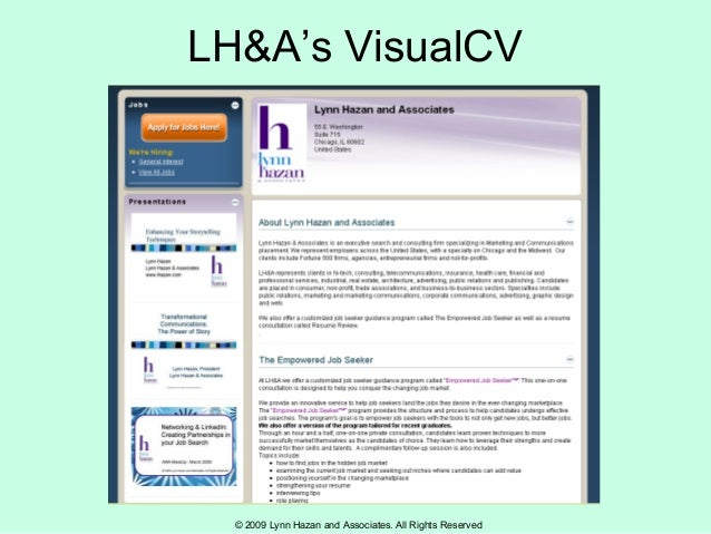 © 2009 Lynn Hazan and Associates. All Rights Reserved LH&A's VisualCV