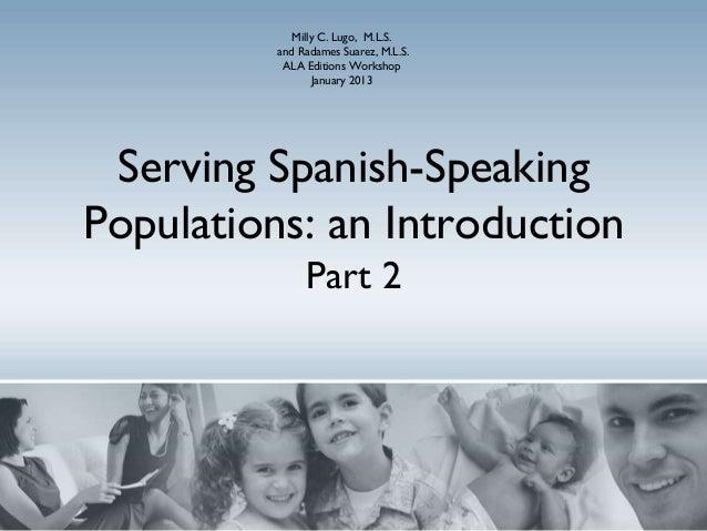 Milly C. Lugo, M.L.S.          and Radames Suarez, M.L.S.           ALA Editions Workshop                 January 2013 Ser...