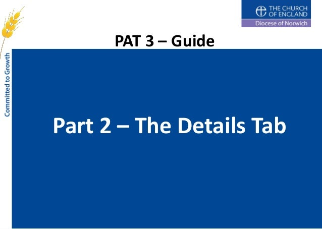 PAT 3 – GuidePart 2 – The Details Tab