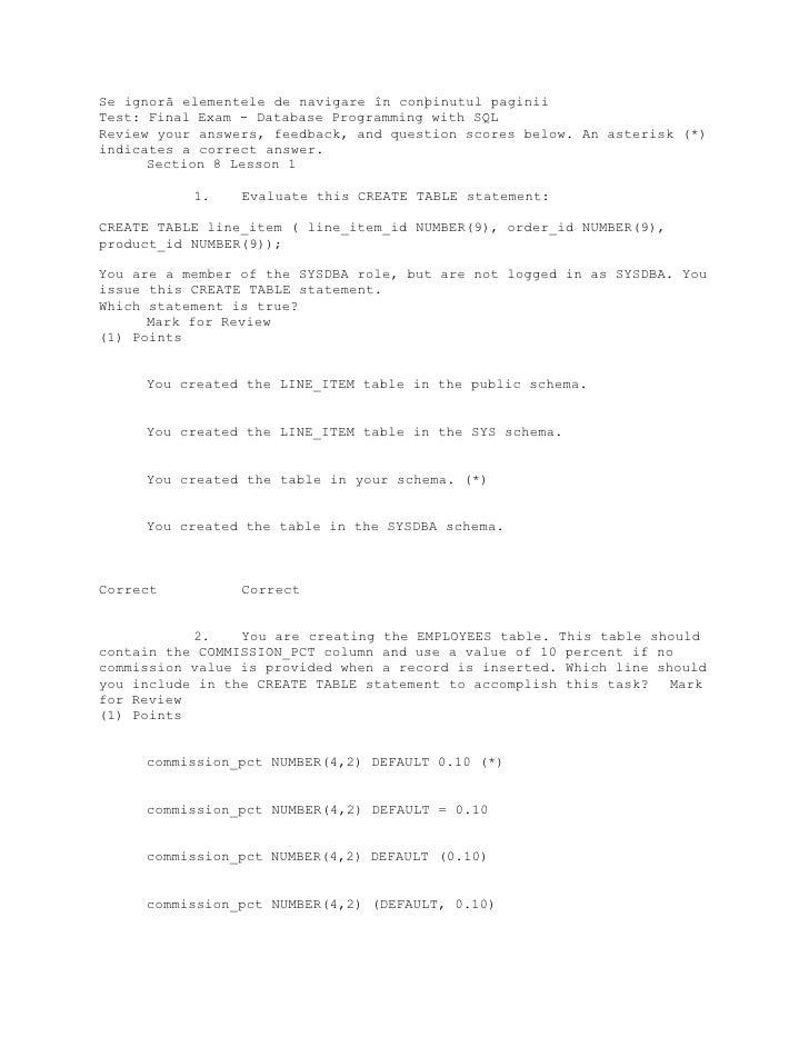 Se ignorã elementele de navigare în conþinutul paginii Test: Final Exam - Database Programming with SQL Review your answer...