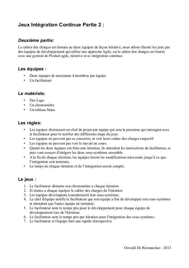 Jeux Intégration Continue Partie 2 :Deuxième partie:Le cahier des charges est donnée au deux équipes de façon itérative, n...