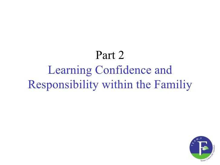 Part 2   Learning Confidence andResponsibility within the Familiy