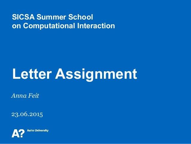 SICSA Summer School on Computational Interaction Letter Assignment Anna Feit 23.06.2015