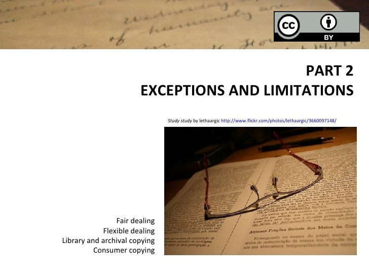 PART 2                        EXCEPTIONS AND LIMITATIONS                                Study study by lethaargic http://w...