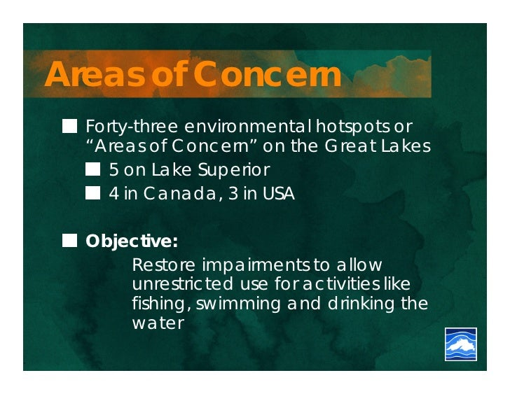 """Areas of Concern  Forty-three environmental hotspots or  """"Areas of Concern"""" on the Great Lakes    5 on Lake Superior    4 ..."""