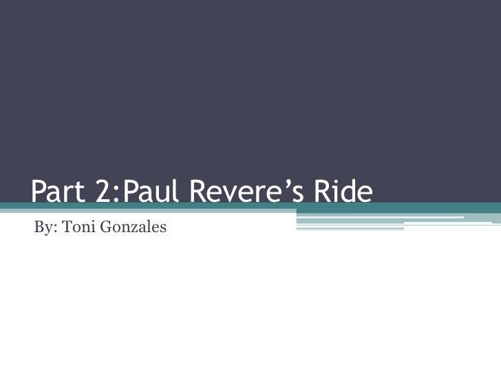 Part 2:Paul Revere's RideBy: Toni Gonzales