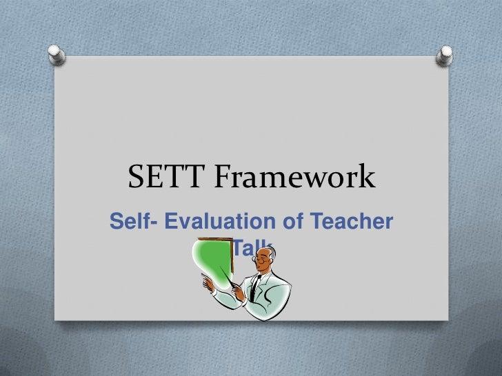SETT Framework<br />Self- Evaluation of TeacherTalk<br />