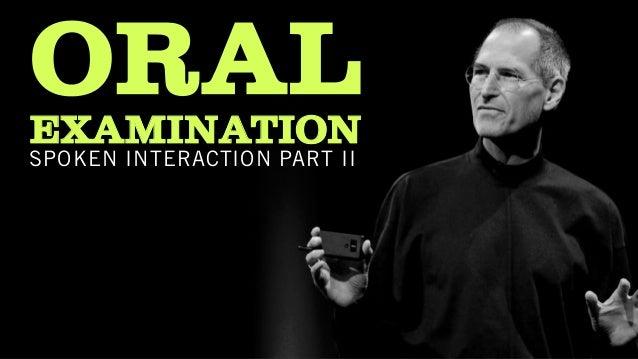 ORALEXAMINATION SPOKEN INTERACTION PART II