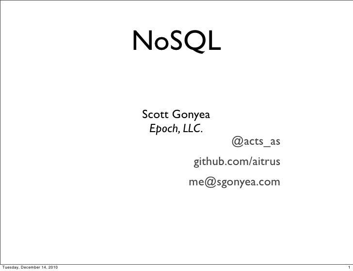 NoSQL                             Scott Gonyea                              Epoch, LLC.                                   ...