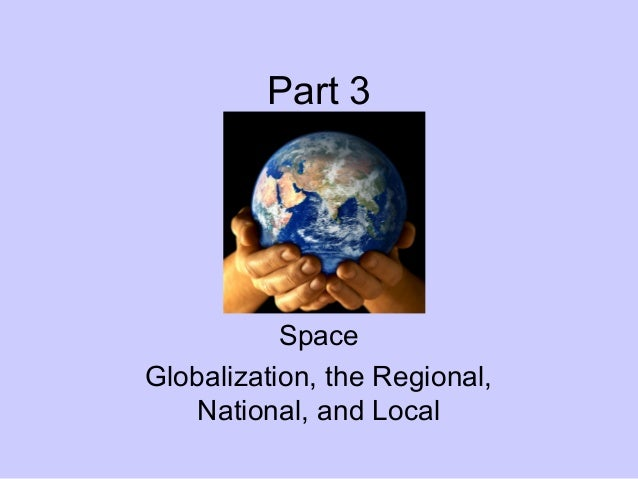 Part 3  Space Globalization, the Regional, National, and Local