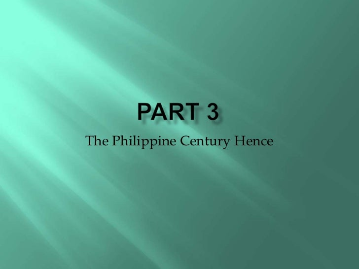 on the philippines a century hence The philippines a century hence  state the effects of spanish domination in the philippines  what will happen to the philippines within a century.