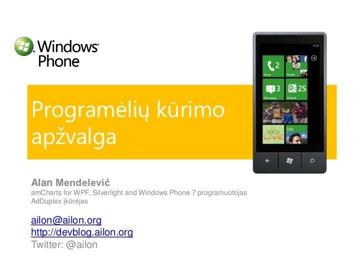 Windows Phone 7 @ Login 2011. II dalis. Programavimas