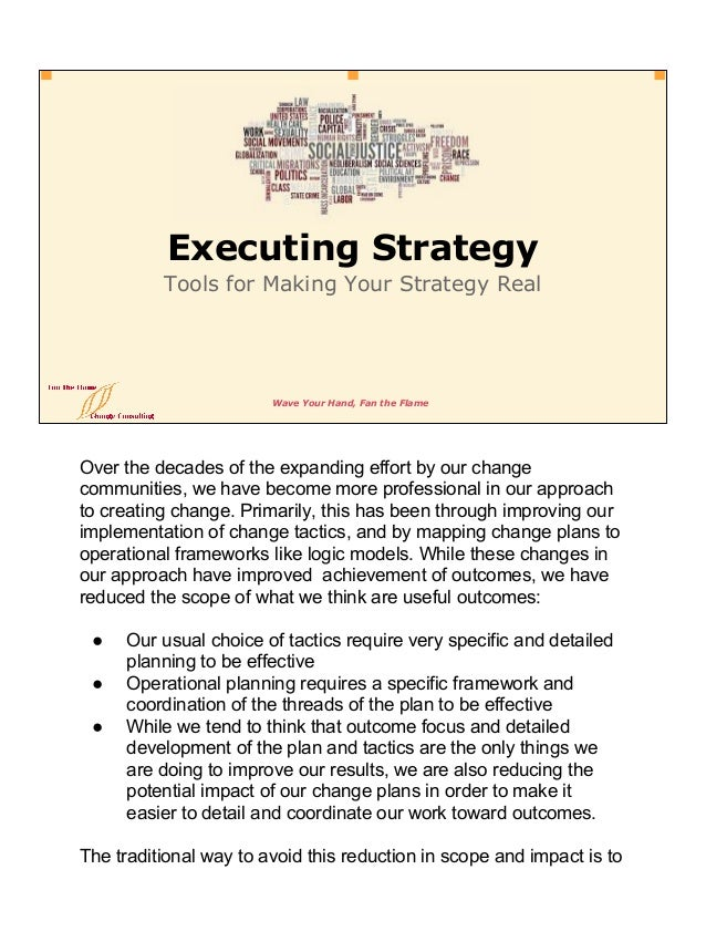 Wave Your Hand, Fan the Flame Executing Strategy Tools for Making Your Strategy Real Over the decades of the expanding eff...
