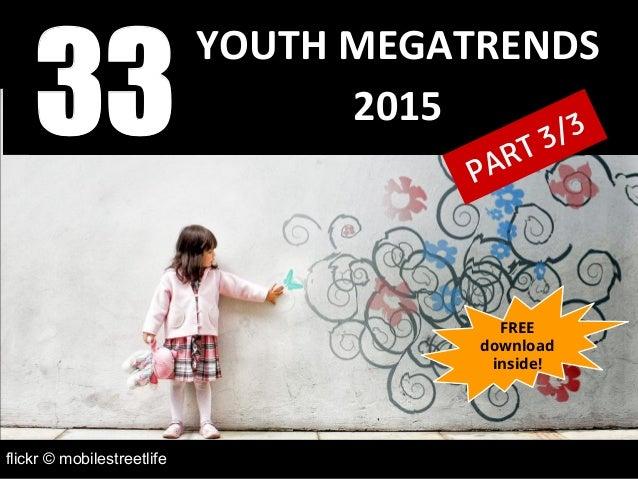 flickr © mobilestreetlife YOUTH MEGATRENDS 201533 PART 3/3 FREE download inside!