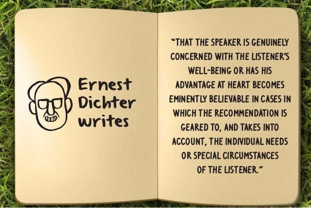 """""""That the speaker is genuinely  concerned with the listener's  well-being or has his  advantage at heart becomes  eminentl..."""