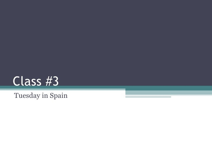 Class #3 Tuesday in Spain