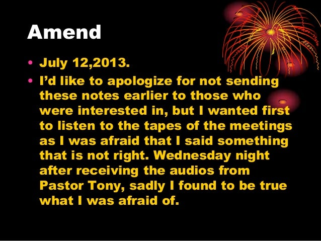 """Amend • July 12,2013. • I""""d like to apologize for not sending these notes earlier to those who were interested in, but I w..."""