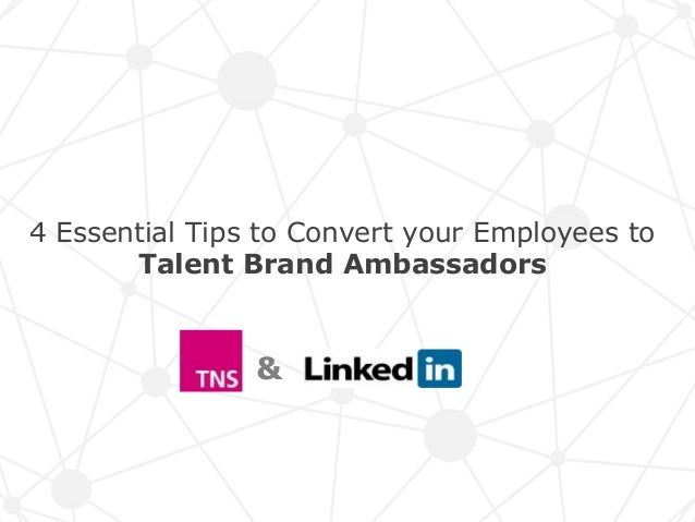 & & 4 Essential Tips to Convert your Employees to Talent Brand Ambassadors