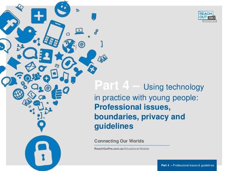 ReachOutPro.com.auEducational Module                                               Part 4 Professional issues & guidelines...