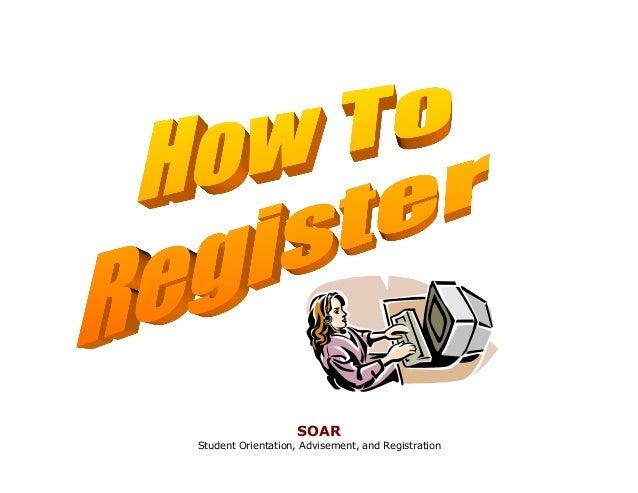 SOARStudent Orientation, Advisement, and Registration