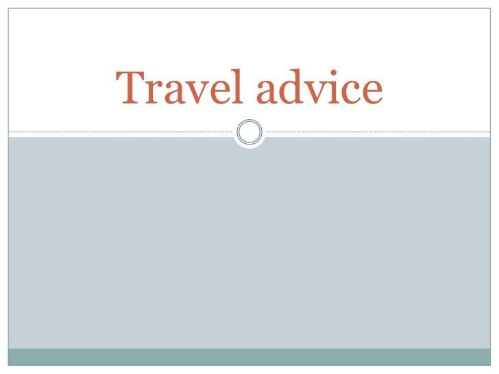 Travel advice<br />