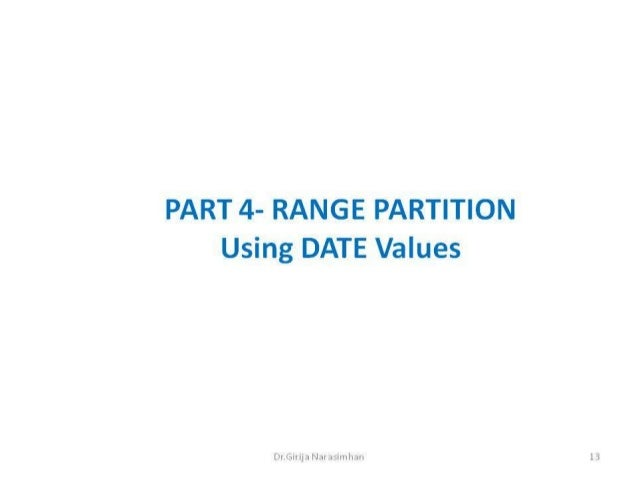 Part 4 range partition date