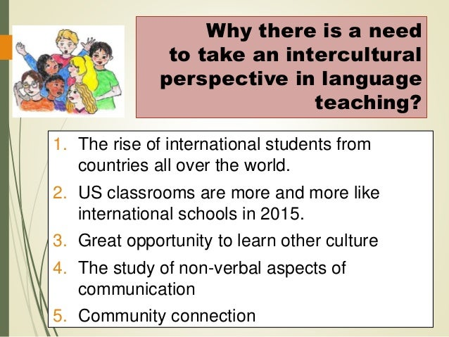 intercultural activity Intercultural awareness skills can be developed by designing materials which have cultural and intercultural themes as their content, a kind of loop input, if you like how does this affect the role of the teacher what are teachers activities managers language facilitation units babysitters intercultural learning gives the.