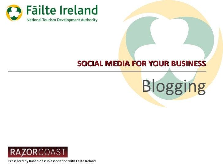 SOCIAL MEDIA FOR YOUR BUSINESS Blogging