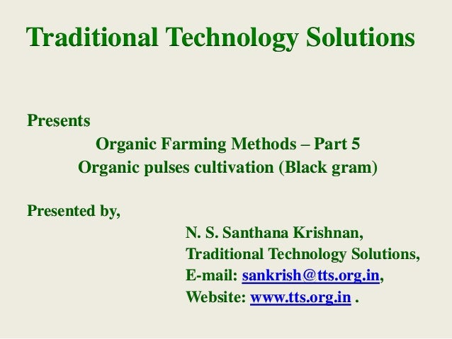 Traditional Technology Solutions Presents Organic Farming Methods – Part 5 Organic pulses cultivation (Black gram) Present...