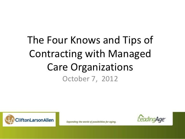 The Four Knows and Tips ofContracting with Managed    Care Organizations       October 7, 2012