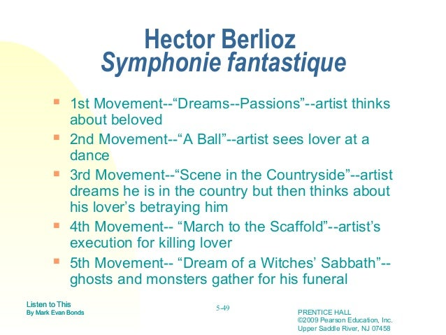 an analysis of the five movements in the symphonie fantastique by hector berlioz Hector berlioz wrote the symphonie fantastique in 1830 as a program symphony berlioz wrote multiple in many ways the focal point of the f antastique,,2 it is this movement that i will analyse in detail i will also look it survives through a thousand mutations,,5 although the western concept of evil varies over time, its.