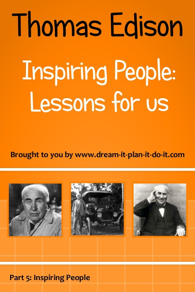 Brought to you by www.dream-it-plan-it-do-it.com Part 5: Inspiring People