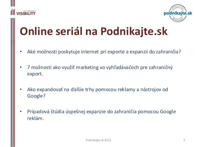 Online seriál na Podnikajte.sk• Aké možnosti poskytuje internet pri exporte a expanzii do zahraničia?• 7 možností ako využ...