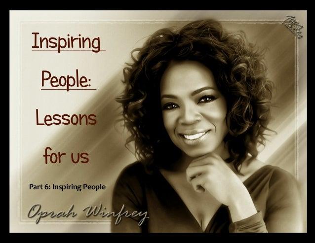 Part 6: Inspiring People