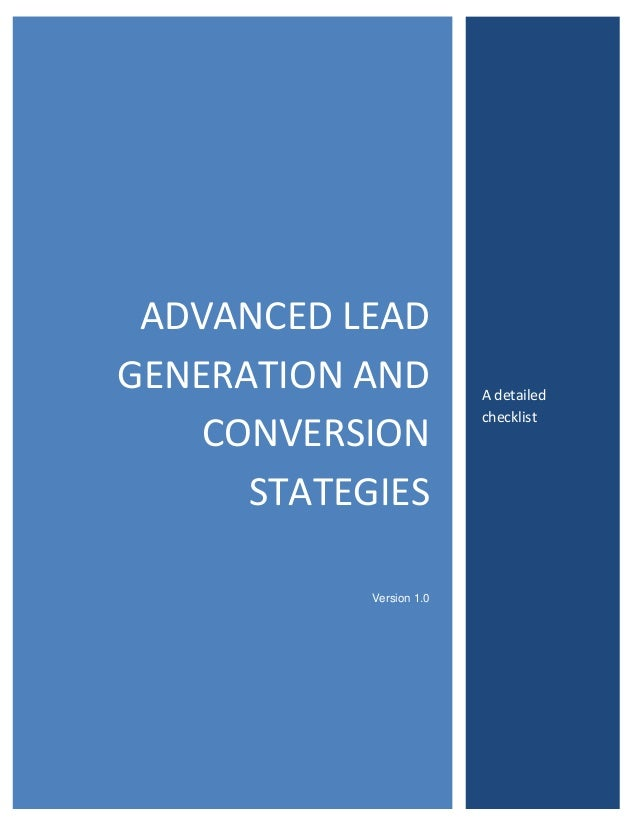 ADVANCED LEAD GENERATION AND CONVERSION STATEGIES Version 1.0  A detailed checklist
