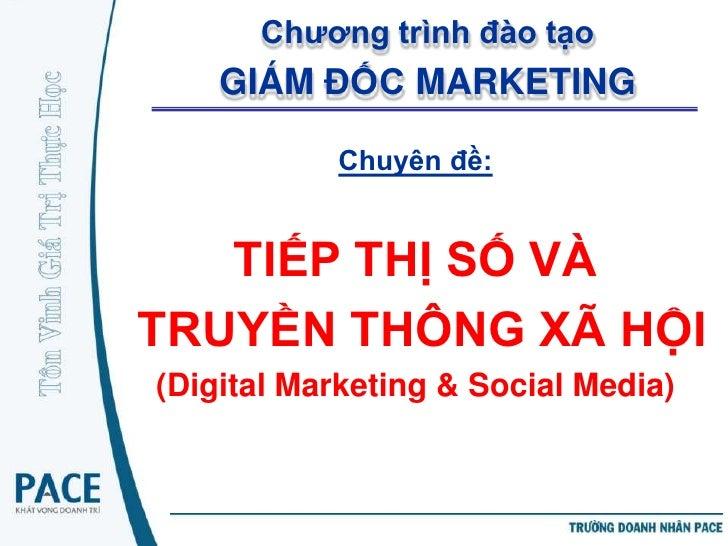 Chương trình đào tạo    GIÁM ĐỐC MARKETING           Chuyên đề:   TIẾP THỊ SỐ VÀTRUYỀN THÔNG XÃ HỘI(Digital Marketing & So...